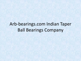 Arb-bearings.com Indian Taper Ball Bearings Company