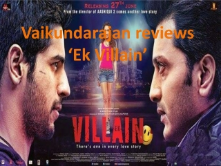 Vaikundarajan Reviews 'Ek Villain'