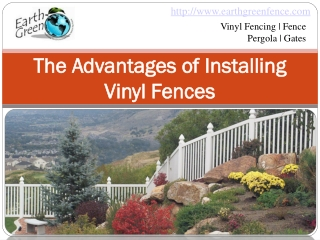 The advantages of installing vinyl fences: