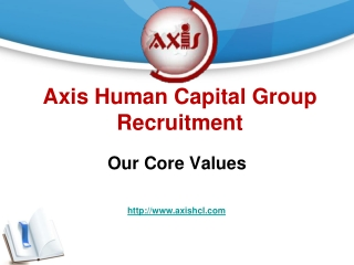 Axis Human Capital Group Recruitment - Our Core Values
