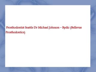 Prosthodontics Seattle, Crowns and Bridges Seattle - Bpdic