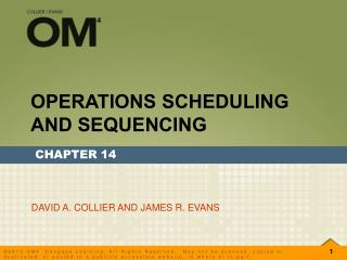OPERATIONS SCHEDULING  AND SEQUENCING