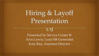 Hiring & Layoff Presentation