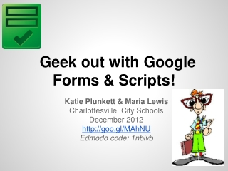 Geek out with Google Forms & Scripts!