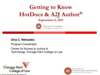 Getting to Know HotDocs & A2J Author ® September 6, 2011