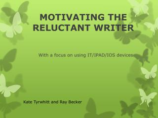 MOTIVATING THE RELUCTANT WRITER