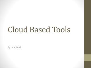 Cloud Based Tools