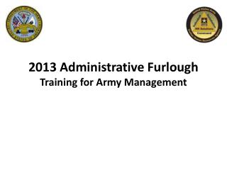 2013 Administrative Furlough Training for Army Management