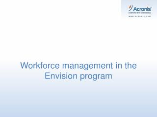 Workforce management in the Envision program