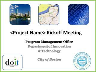 Program Management Office Department  of Innovation  &  Technology City of Boston