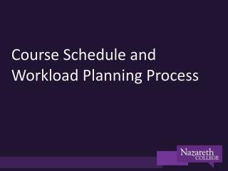 Course Schedule and  Workload Planning Process