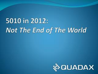 5010 in 2012:  Not The End of The World