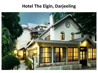 The Elgin Hotel is budget hotel in Darjeeling with best in c