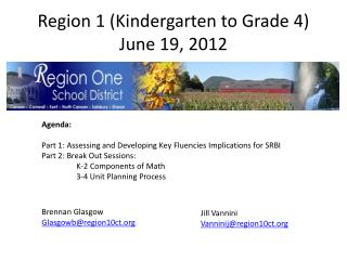 Region 1 (Kindergarten to Grade 4) June 19, 2012