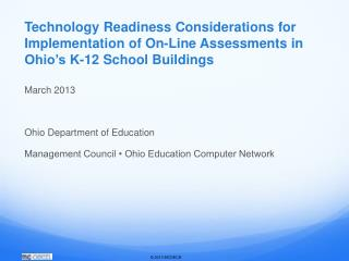 Technology Readiness Considerations for  Implementation of On-Line Assessments in Ohio's K-12 School Buildings