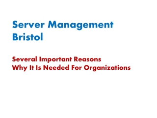 Server Management Bristol � Several Important Reasons Why It