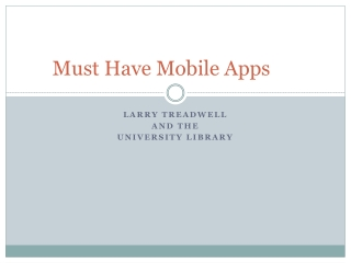 Must Have Mobile Apps