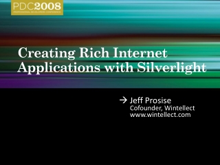 Creating Rich Internet Applications with Silverlight