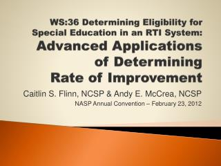 WS:36 Determining Eligibility for Special Education in an RTI System:  Advanced Applications of Determining  Rate of Im