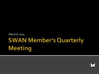 SWAN Member's Quarterly Meeting