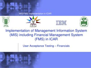 Implementation of Management Information System (MIS) including Financial Management System (FMS) in ICAR User Acceptan