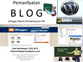 Pemanfaatan B L O G Sebagai  Media  Pembelajaran  IPA