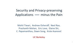 Security  and  Privacy-preserving              Applications         minus  the Pain