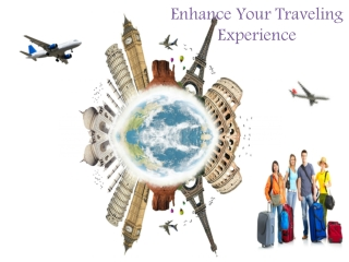 Enhance Your Traveling Experience