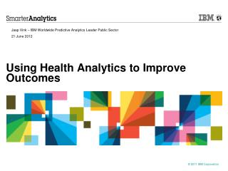 Using Health Analytics to Improve Outcomes