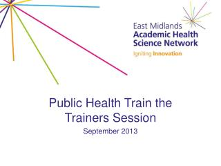 Public Health Train the Trainers Session September 2013