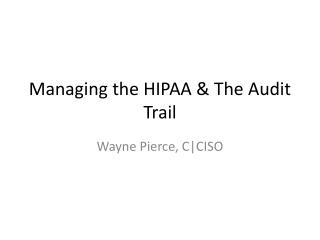 Managing the HIPAA & The Audit Trail