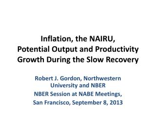 Inflation, the NAIRU, Potential Output and Productivity Growth During the Slow Recovery