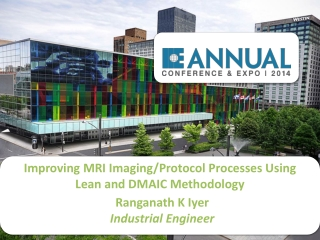 Improving MRI  Imaging/Protocol  Processes  Using  Lean and DMAIC  Methodology