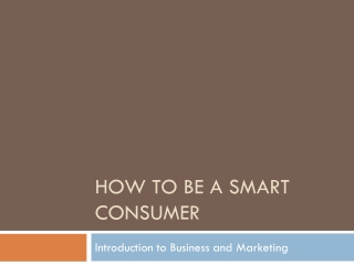 How to Be A Smart Consumer