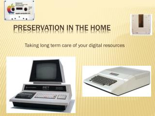 Preservation in the Home