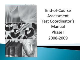 End-of-Course Assessment Test Coordinator's Manual Phase I 2008-2009
