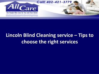 Lincoln Blind Cleaning service – choose the right service