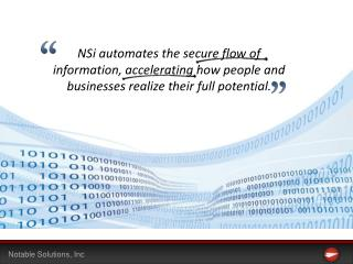 NSi automates the secure flow of information, accelerating how people and businesses realize their full potential.