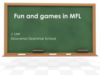 Fun and games in MFL
