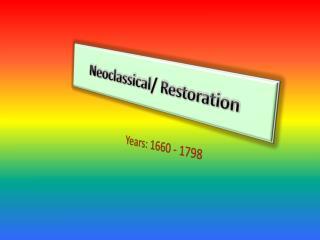Neoclassical /  Restoration
