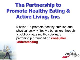 The Partnership to Promote Healthy Eating  Active Living