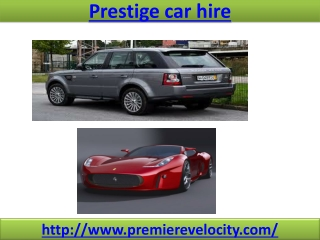 Prestige car hire