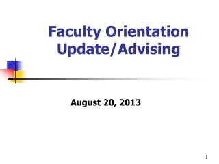 Faculty Orientation Update/Advising