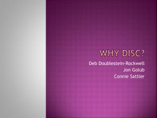 Why Disc?