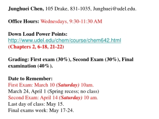 Junghuei  Chen,  105 Drake, 831-1035, Junghuei@udel.edu. Office Hours:  Wednesdays, 9:30-11:30 AM Down Load Power Point