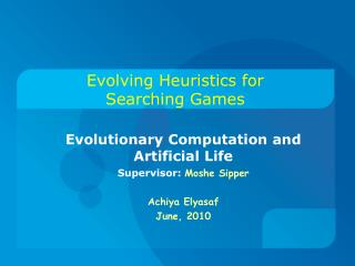 Evolving Heuristics for Searching Games