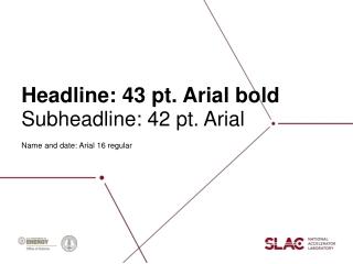 Headline: 43 pt. Arial bold