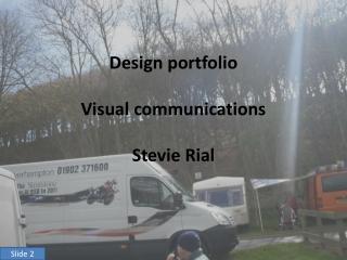 Design portfolio Visual communications Stevie Rial