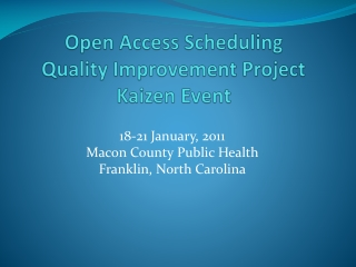 Open Access Scheduling Quality Improvement Project Kaizen Event