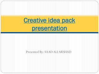 Creative idea pack presentation